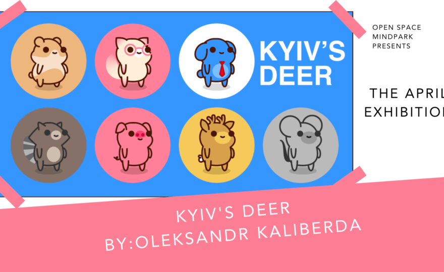 KIYV'S DEER | Exhibition by: Oleksandr Kaliberda