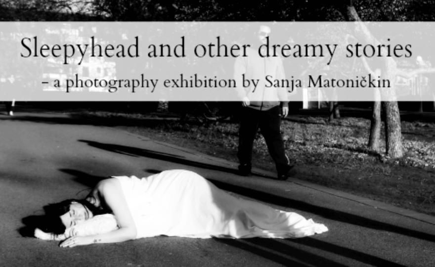 Sleepyhead a photography exhibition - Sanja Matoničkin