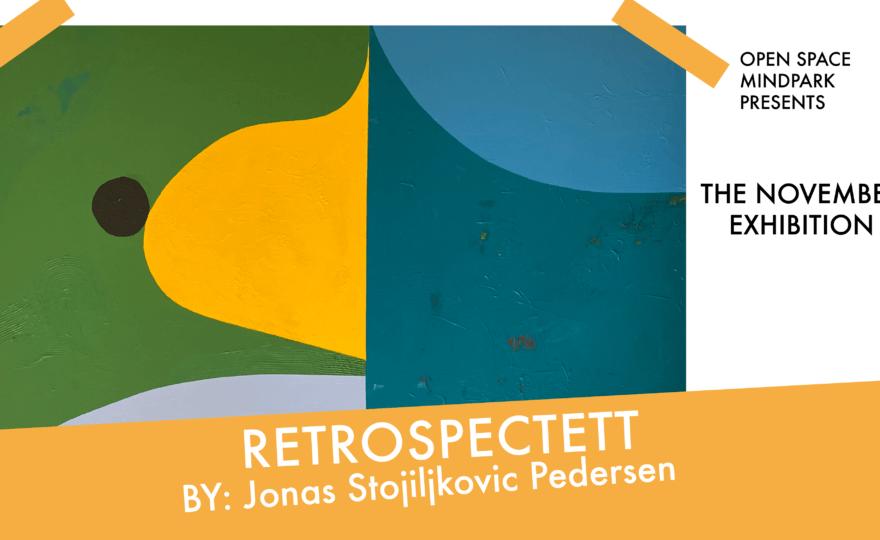 RETROSPECTETT | Jonas Stojiljkovic Pedersen