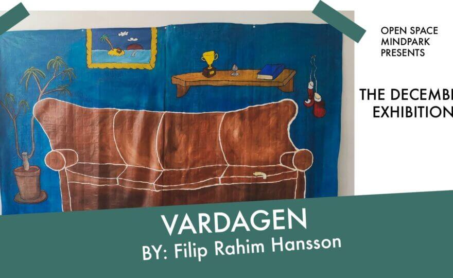 VARDAGEN | Exhibition by: Filip Rahim Hansson